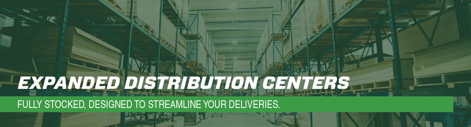Expanded Distribution Centers